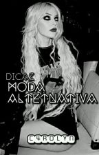 Dicas: Moda Alternativa  by C4rolyn