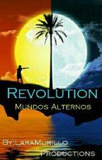 Revolution - Mundos Alternos by LaraMurillo