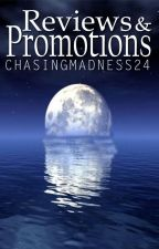 Reviews & Promotions by ChasingMadness24