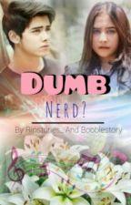 Dumb NERD by booblestories