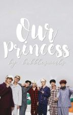 Our Princess || BTS by bubbleswirls