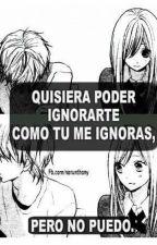 Quisiera Ignorarte Como Tu Me Ignoras by Marchelito333