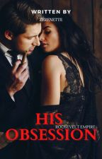 His Obsession(Series1) by zerenette
