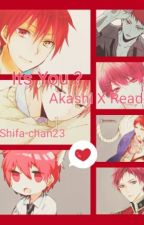 Its You ? [Akashi X Reader] by frsyaax