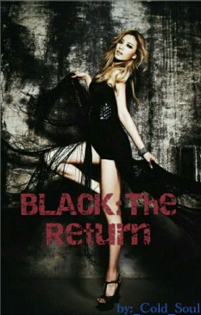 BLACK: The Return by Ellemyst