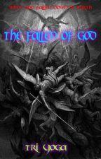 The Fallen Of God(hiatus) by Triyoga21