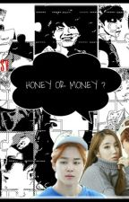 Honey or Money ? [Min Yoongi] by callmejesy