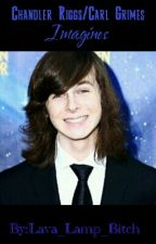 Carl Grimes/Chandler Riggs One-shots (Sometimes Smut) by Lava_Lamp_Bitch