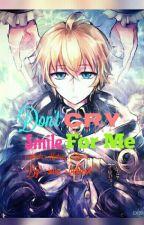 Don't Cry, Smile For Me (Mikaela Hyakuya X Reader) [HIATUS] by _VanillaEclair
