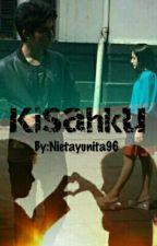 KISAHKU by Nietayunita96