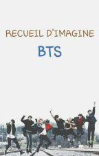 Recueil d'Imagines BTS by AmandineMangaKpop