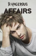 Dangerous Affairs (Nate Archibald FanFiction) by eloisexox