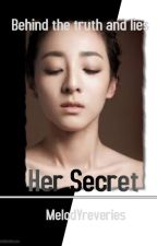 Her Secret (Marrying My Mortal Enemy Book 2) by MelodYreveries