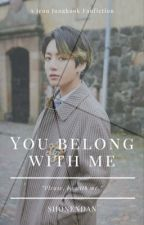 You Belong With Me [Jeon Jungkook] by -chocochipkookie