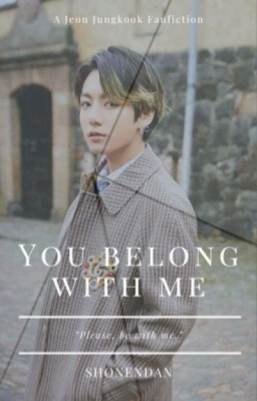 You Belong With Me [Jeon Jungkook]