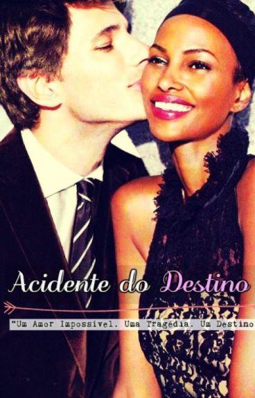 Acidente do Destino (Disponível até 30/11/2016)