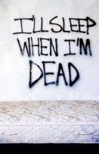 I'll Sleep When I'm Dead (Manxboy) [ON HOLD] by Grace_ShadowWolf