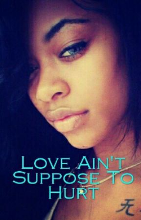 Love Aint Suppose to Hurt