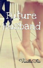 FUTURE HUSBAND by VanillaFav