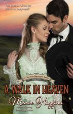 A Walk In Heaven (The Grayson Brothers Series - book 1) by MarieHiggins