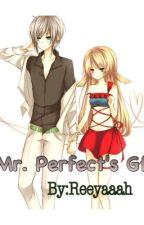 Mr. Perfect's Gf by Reeyaaah