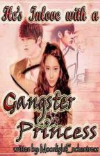 He's inlove with a Gangster Princess by MoonlightEnchantress