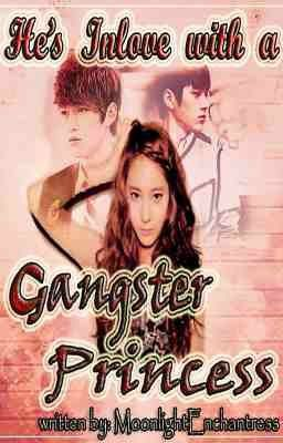 He's inlove with a Gangster Princess ***Currently Editing***