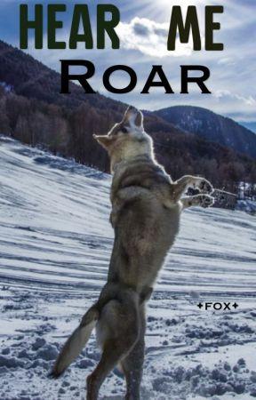 Hear Me Roar!   by foxxi9974