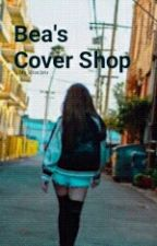 Bea's Cover Shop (Close for now) by Mrs_KimWu