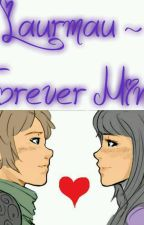Laurmau~Forever Mine (Mystreet) by skeletonastronauts