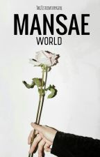 [1&2]: Mansae World (REVISING) by the21stcenturygirl