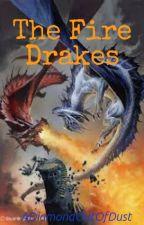The Fire Drakes by ADiamondOutOfDust