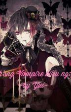 Chàng vampire kiêu ngạo by Yui113