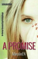 A PROMISE #Wattys2016  by MarylinEN