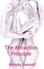 The Attraction Principle by Holly_Hotstuff