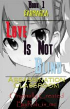 Love Is Not Blind (Nagisa×Karma) by Rah_is_me