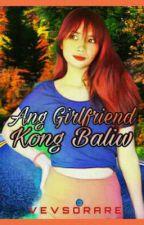 Ang Girlfriend Kong Baliw 😂😂😍 by crazyvev