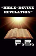BIBLE~ DEVINE REVELATION by FranzEvanz