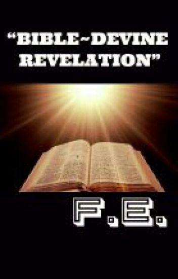 BIBLE~ DEVINE REVELATION