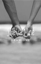She's Mine! |√| (Dramione)  by OfficialSortingHat