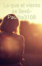 Lo que el viento se llevó by Paulita3108