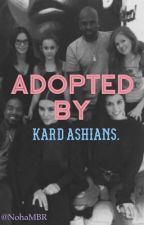 Adopted by Kardashians. [FR] by nohambh