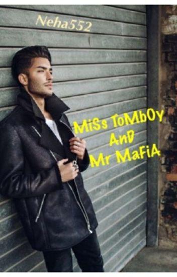 MiSs ToMbOy AND Mr MaFiA - neha552 - Wattpad