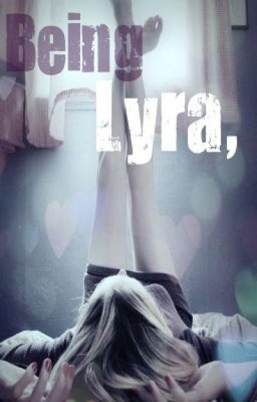 Being Lyra, by EmilyRebecca07
