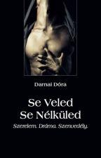 Se Veled Se Nélküled - Részlet by DarnaiDora