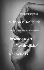 İNTİHAR HİKAYELERİ  by theblackangelsx