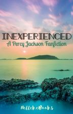 Inexperienced: a Percy Jackson fanfiction {Keeping it Alive 2016} COMPLETED by NellekeBooks