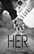 Her  by awthisme