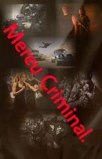 Mereu Criminal. by LorenaRlk