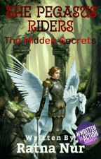 The Pegasus Riders : The Hidden Secrets by ratnanurw